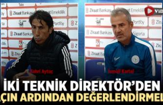 İsmail Kartal ve Fahri Aytaç maçın ardından değerlendirmelerde bulundu!