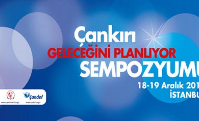 Çankırı nın geleceği İstanbul da masaya yatırılıyor