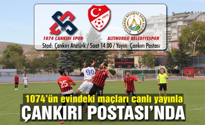 1074 Çankırı Spor  karşılaşması canlı yayınlanıyor!