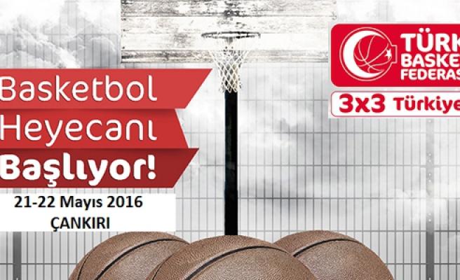 3x3 Basketbol heyecanı Çankırı'da başlıyor