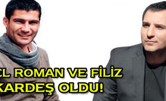İsmail Filiz, Rafet El Romanla kardeş oldu