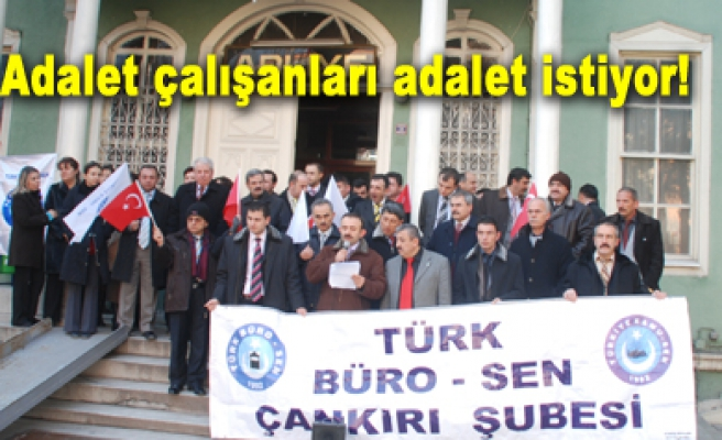 Çankırı Adliye çalışanları haklarının verilmesini istiyor!