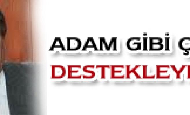 ADAM GİBİ ÇALIŞ, DESTEKLEYELİM
