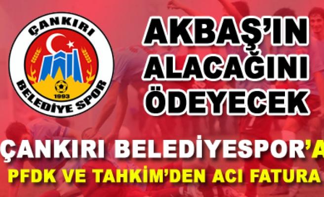 Çankırı Belediyespor AKBAŞ'A 22 Bin Lira Ödeyecek