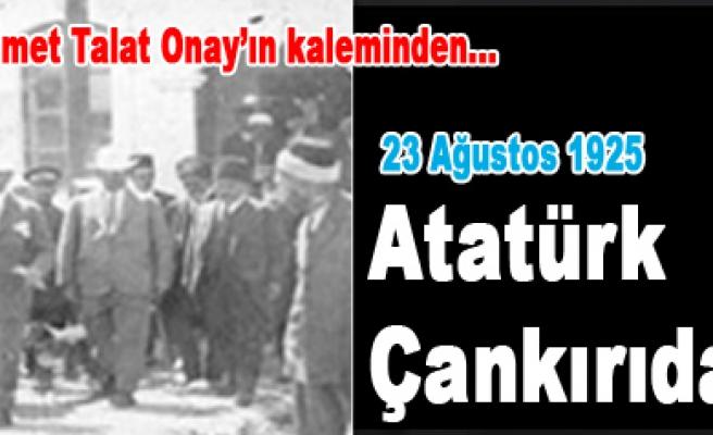 Ulu Önderin Çankırıya gelişinin 84. yılı...