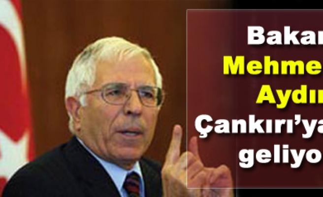Devlet Bakanı Mehmet Aydın Çankırı'ya geliyor