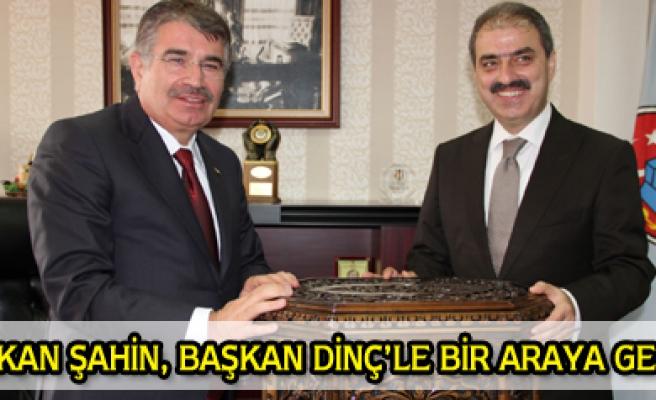 Bakan Şahin, Başkan Dinç i Ziyaret etti