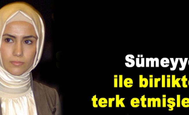 Sümeyye Erdoğan'la birlikte terk etmişler