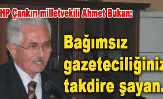 MHP Çankırı Milletvekili Ahmet Bukan gazetemize konuştu.