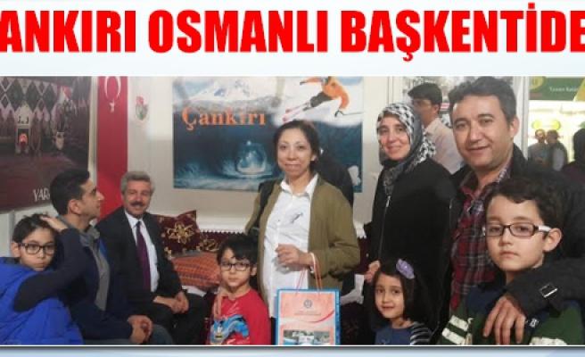 Çankırı Osmanlı Başkentinde tanıtılıyor!