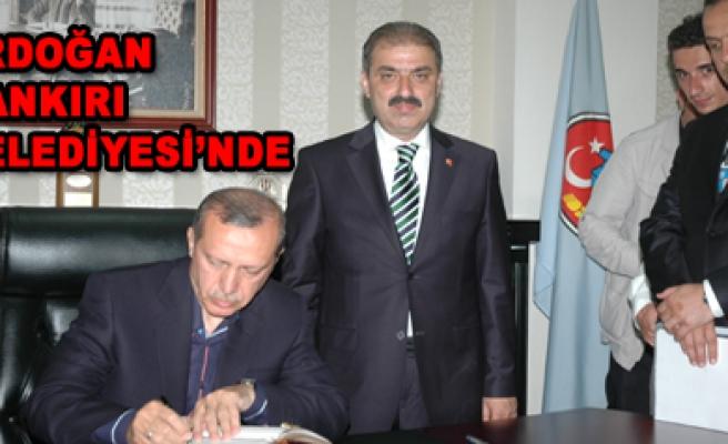 Başbakan Erdoğan Çankırı Belediyesini ziyaret etti