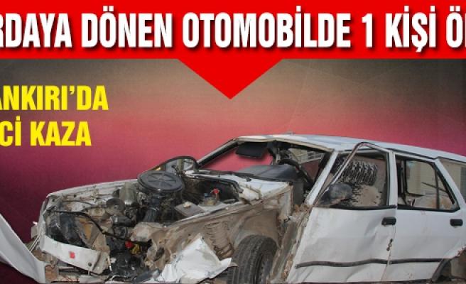 Çankırı'da meydana gelen trafik kazasında 1 kişi öldü