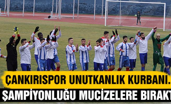 Çankırıspor Şampiyonluğu mucizelere bıraktı