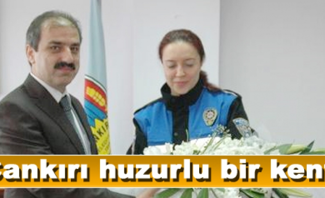 Osman Zoroğlu; Çankırı huzurlu bir kent! dedi