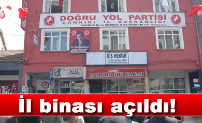 DYP Çankırı İl binası açıldı...