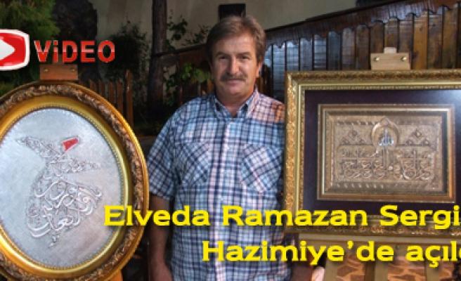 Elveda Ramazan sergisi Hazimiye'de açıldı