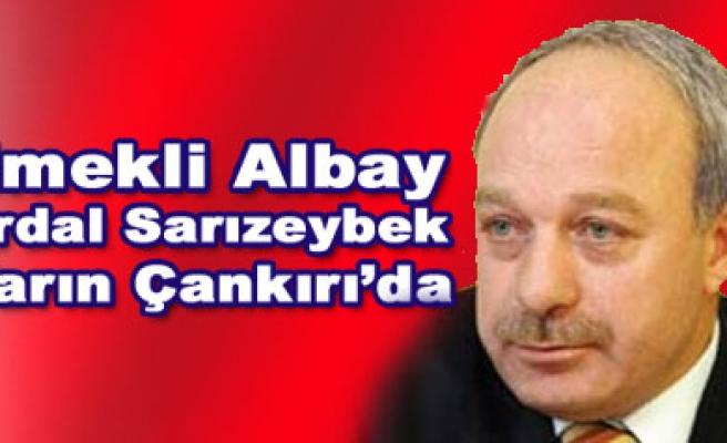 Emekli Albay Erdal Sarızeybek Çankırı da