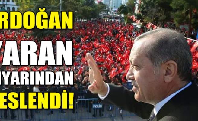 Erdoğan yaran diyarından gençlere seslendi!