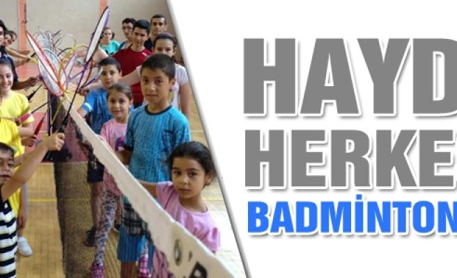 Haydi herkes Badminton'a!