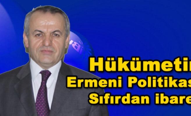 Dilaver Erdoğan; Hükümetin Ermeni Politikası sıfırdan ibaret
