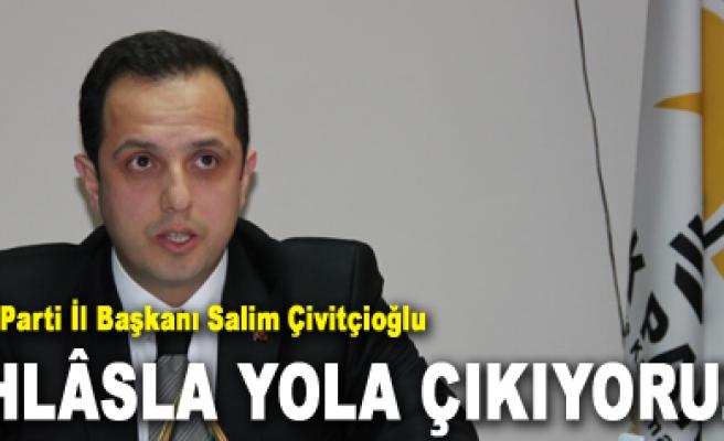 Salim Çivitçioğlu İHLÂSLA YOLA ÇIKIYORUZ