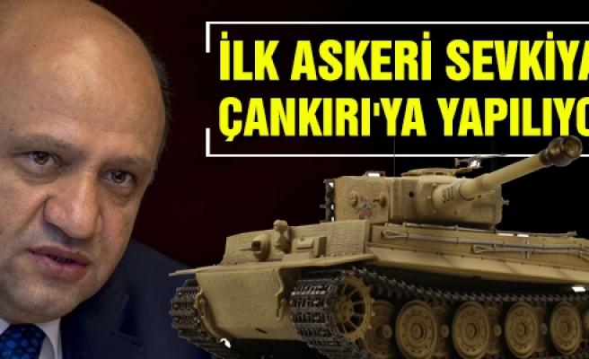 İlk askeri sevkiyat Çankırı'ya...