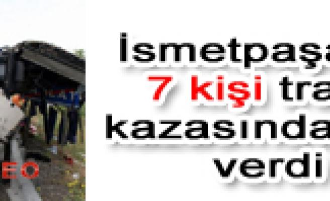 İsmetpaşa'da 7 kişi tarfik kazasında can verdi