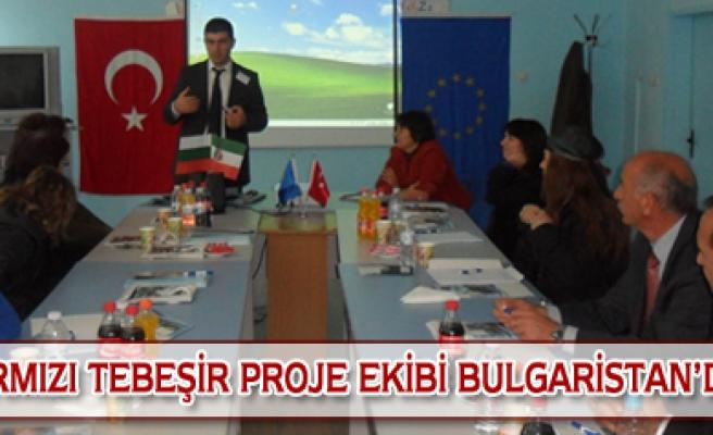 Kırmızı Tebeşir Proje Ekibi Bulgaristanda