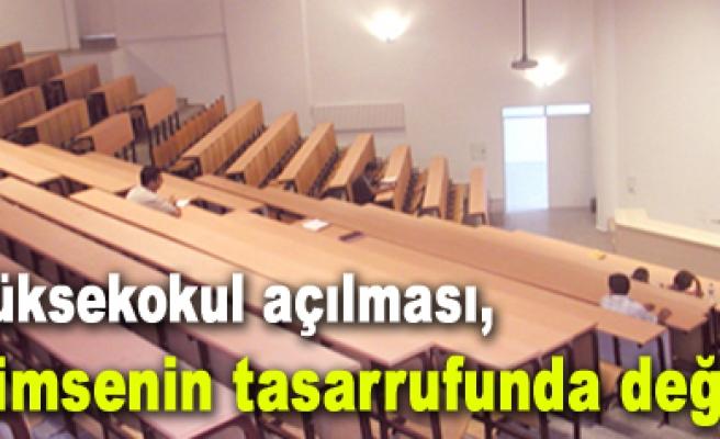 Yüksekokulu açılmasına Üniversitesi Senatosu karar verir!