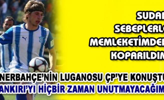 Çankırının Luganosu Fenerbahçeye Gitti
