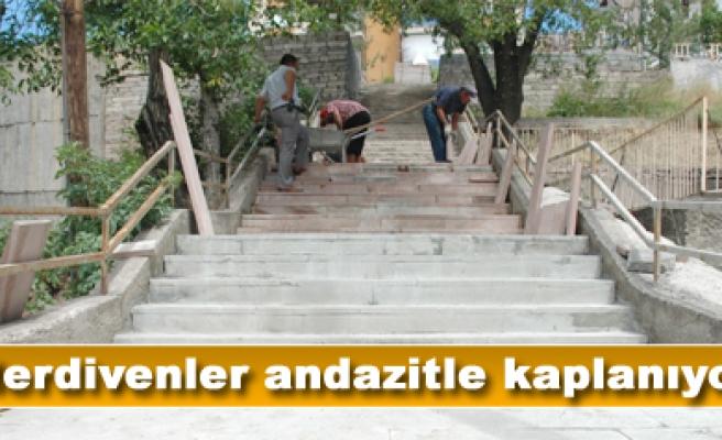 Dik merdivenler andazitle kaplanıyor