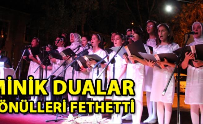 Minik Dualar, Gönülleri Fethetti