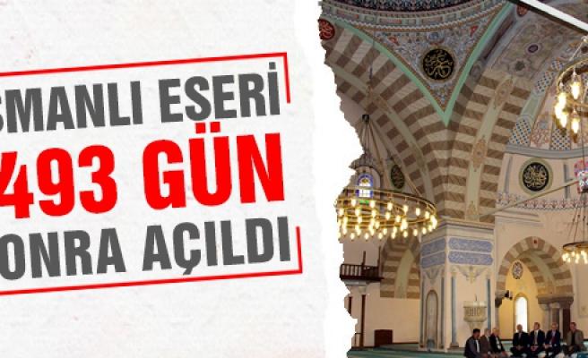 Osmanlı eseri 1493 gün sonra açıldı
