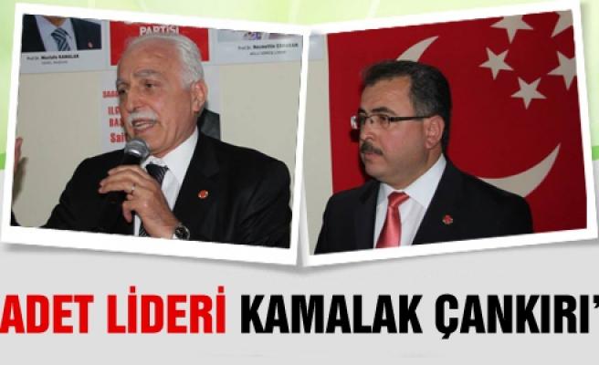 Saadet Lideri Kamalak Çankırı'da