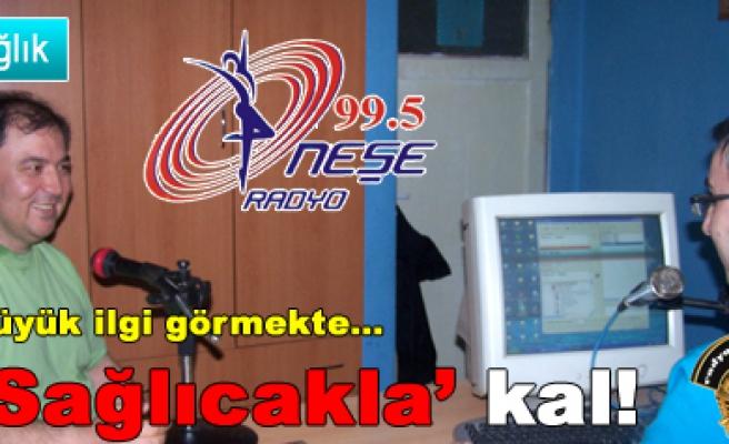 Radyo Neşede yayınlanan 'Sağlıcakla' kal! Büyük ilgi..