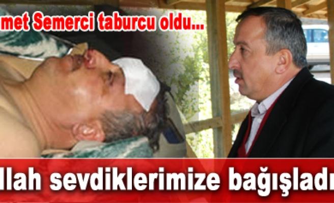 Ahmet Semerci taburcu oldu…