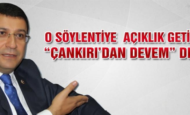 Siyasi yürüyüşüne Çankırı'dan devem dedi!