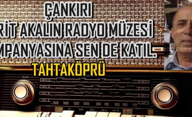 Tahtaköprü Çankırı'da Radyo Müzesi Kampanyası Başlattı!