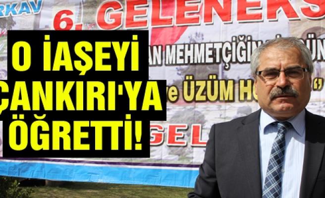Türkav o iaşeyi Çankırı'ya öğretti!