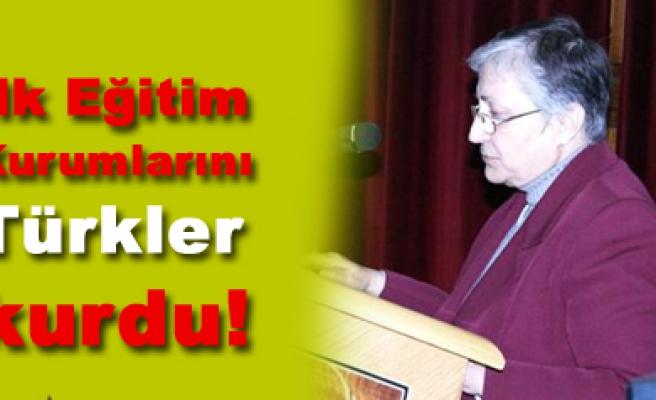 Prof. Dr. Kahya, İlk Sağlık ve Eğitim kurumlarını Türkler kurdu