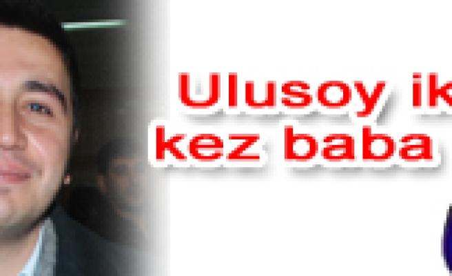 Ahmet Ulusoy ikinci kez baba oldu