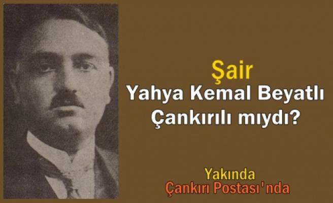 Yahya Kemal Beyatlı Çankırılı mıydı?