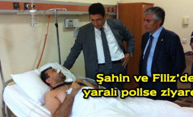 Şahin ve Filiz den yaralı polise ziyaret!