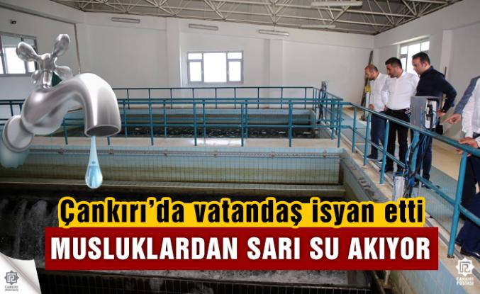 Çankırı'da vatandaştan sarı su tepkisi!