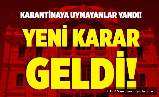 Çankırı'da karantina kararı: Uymayanlar yurtlara yerleştirilecek