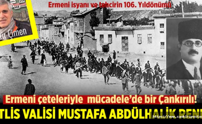 Ermeni çeteleriyle mücadelede bir Çankırılı!..