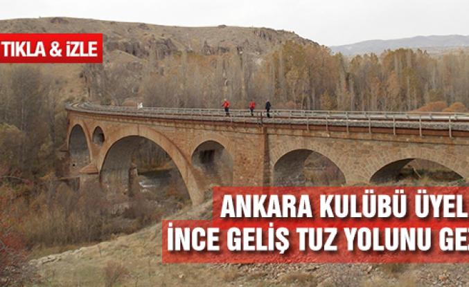 Ankara Kulübü Üyeleri İnce Geliş Tuz Yolunu Gezdi