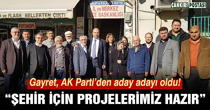 """Ahmet Gayret, """"Şehir için Projelerimiz hazır"""""""