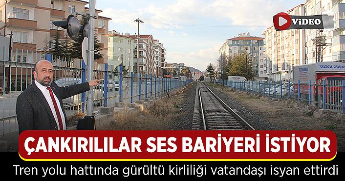 Çankırılılar Tren yoluna ses bariyeri istiyor!