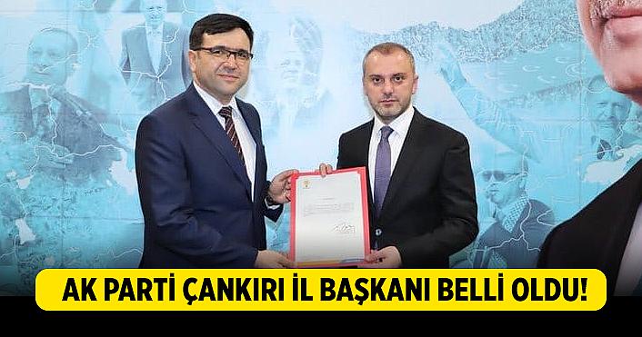 Ak Parti Çankırı İl Başkanı belli oldu!